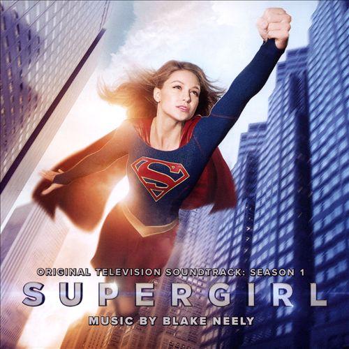 Supergirl: Season 1 [Original Television Soundtrack]
