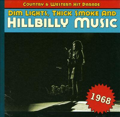 Dim Lights, Thick Smoke and Hillbilly Music: 1968