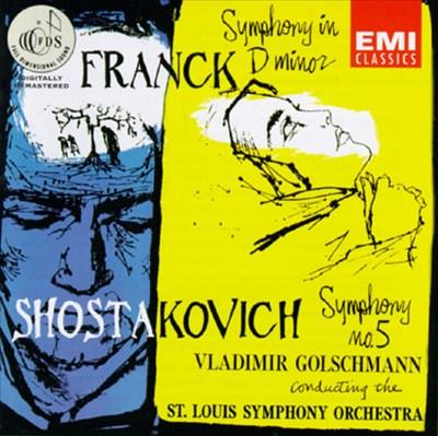 Franck: Symphony in D Minor; Shostakovich: Symphony No. 5
