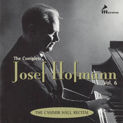 Complete Josef Hofmann, Vol. 6