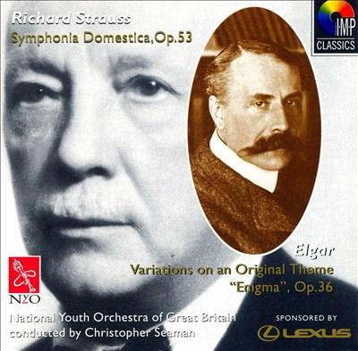 "Richard Strauss: Symphonia Domestica, Op. 53; Edward Elgar: Variations on an Original Theme ""Enigma"", Op. 36"