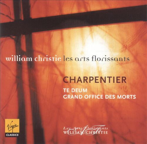 Charpentier: Te Deum; Grand Office des Morts