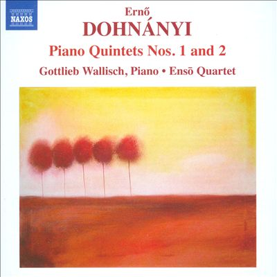 Ernõ Dohnanyi: Piano Quintets