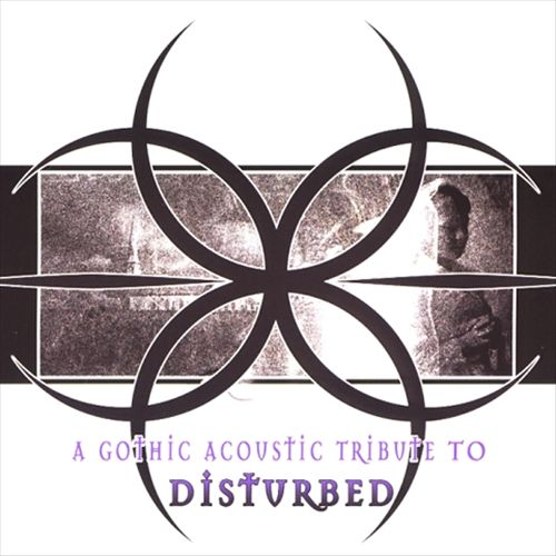 A Gothic Acoustic Tribute to Disturbed