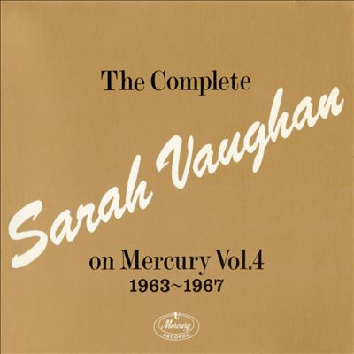 The Complete Sarah Vaughan on Mercury, Vol. 4, Pts. 1 and 2: (1963-1967)
