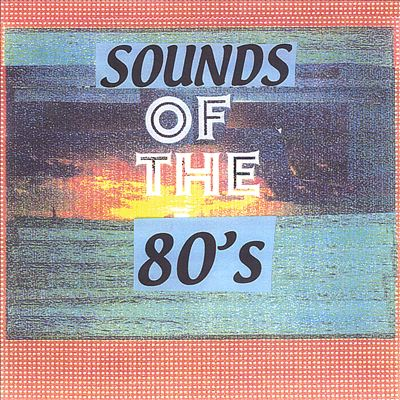 Sounds of the 80's [Masterwerks]