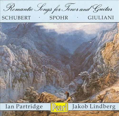 Schubert, Spohr, Giuliani: Romantic Songs for Tenor and Guitar