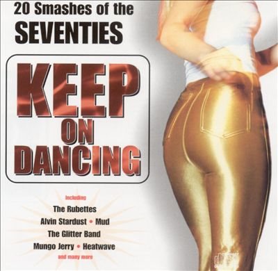 Keep on Dancing: 20 Smashes of the Seventies