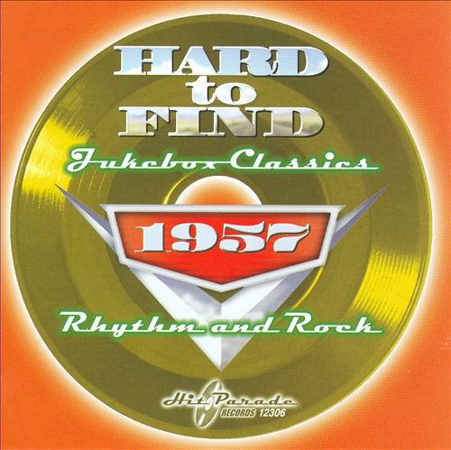 Hard to Find Jukebox Classics 1957: Rhythm & Rock