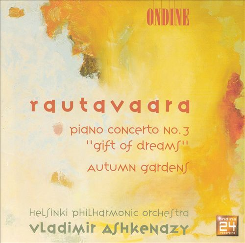 "Rautavarra: Piano Concerto No. 3 ""Gift of Dreams""; Autumn Gardens"