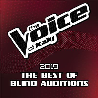 The Voice of Italy 2019: The Best of Blind Auditions