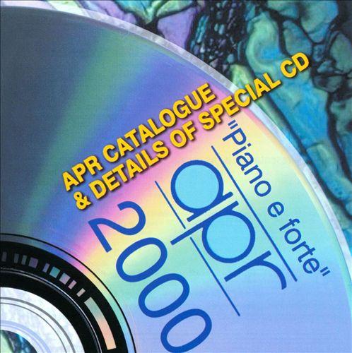Piano e forte, April 2000: APR Catalogue & Details of Special CD