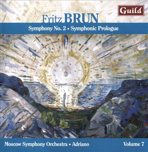 Fritz Brun: Symphony No. 2; Symphonic Prologue