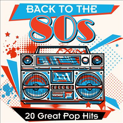 Back to the 80s: 20 Great Pop Hits