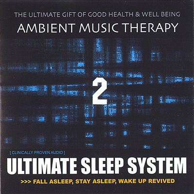 Ambient Music Therapy: Ultimate Sleep System 2