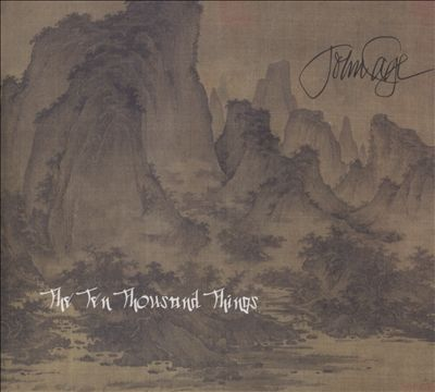 John Cage: The Ten Thousand Things