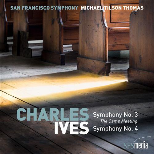 Charles Ives: Symphonies Nos. 3 & 4