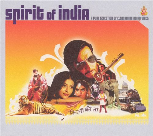 Spirit of India: A Pure Selection of Electronic Vibes