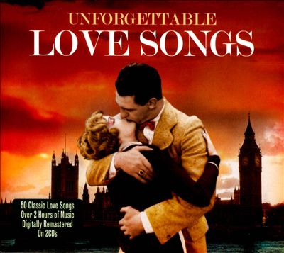 Unforgettable Love Songs [Not Now]