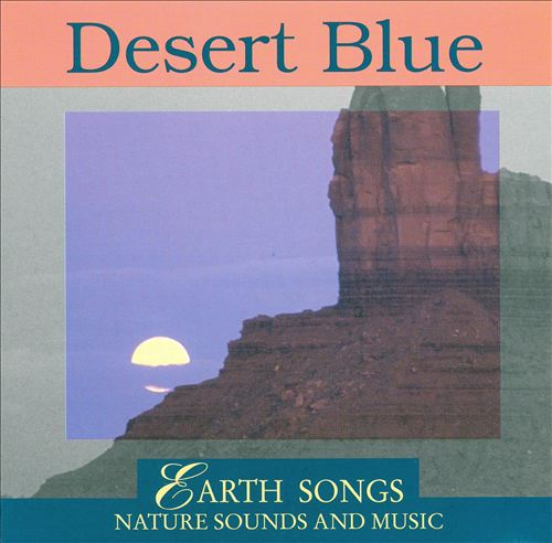 Earth Songs: Desert Blue