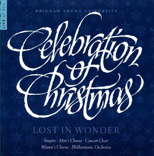 Celebration of Christmas: Lost in Wonder