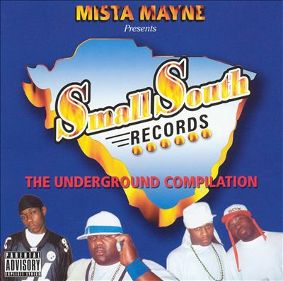 Mista Mayne Presents Small South Records: The Underground Compilation