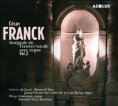 Franck: L'Oeuvre vocale avec orgue, Vol. 2