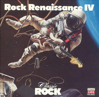 Classic Rock: Rock Renaissance, Vol. 4
