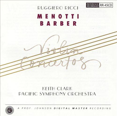 Menotti, Barber: Violin Concertos