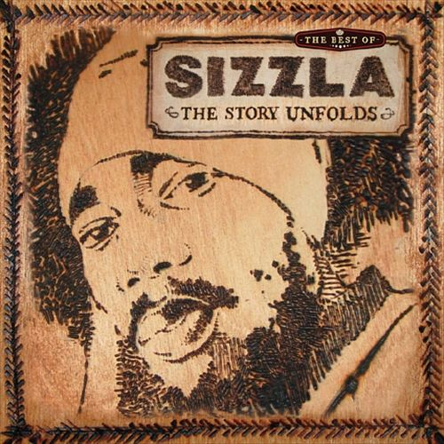 The Best of Sizzla: The Story Unfolds