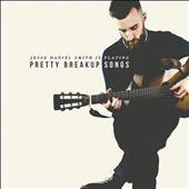 Pretty Break Up Songs