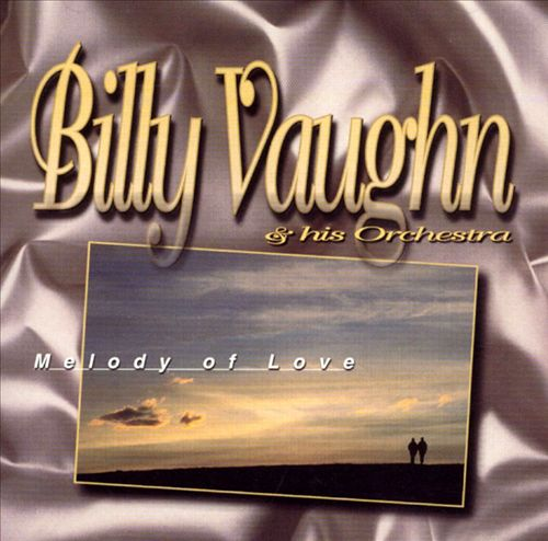 Melody of Love: The Best of Billy Vaughn [Ranwood]
