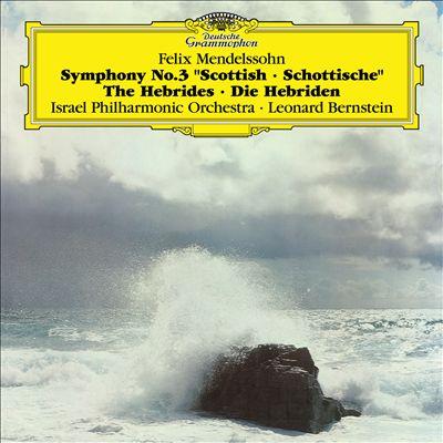 "Mendelssohn: Symphony No. 3 ""Scottish""; The Hebrides"