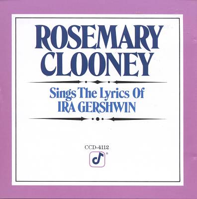 Rosemary Clooney Sings the Songs of Ira Gershwin