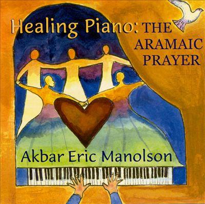 Healing Piano: The Aramaic Prayer