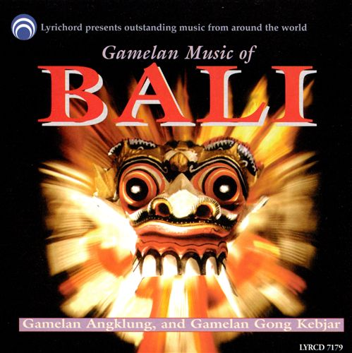 Gamelan Music of Bali [Lyrichord]
