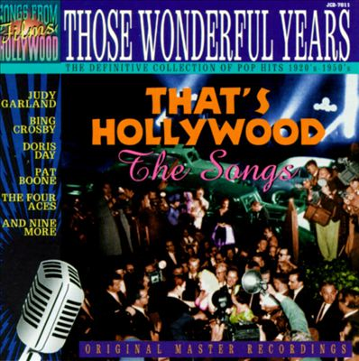 Those Wonderful Years, Vol. 11: That's Hollywood