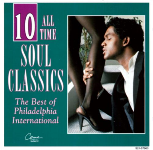 10 All Time Soul Classics, Vol. 1: The Best of Philadelphia International