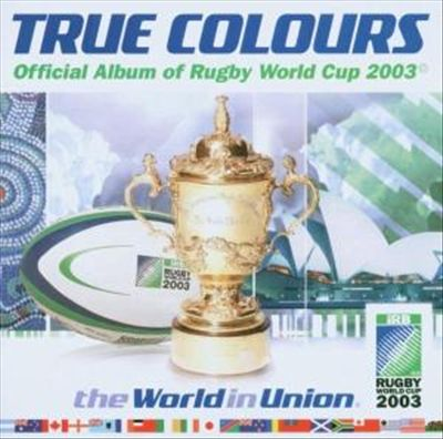 True Colours: Official Album of Rugby World Cup 2003