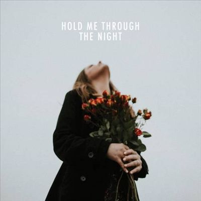 Hold Me Through the Night