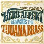 Music Volume 3: Herb Alpert Reimagines The Tijuana Brass