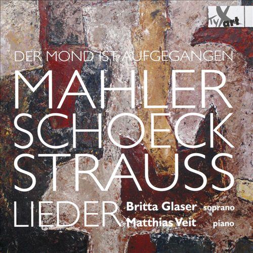 Der Mond is Aufgegangen: Mahler, Schoeck, Strauss - Lieder