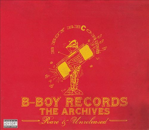 B-Boy Records, The Archives: Rare and Unreleased