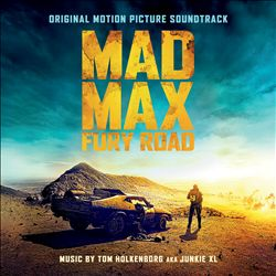 Mad Max: Fury Road [Original Soundtrack]