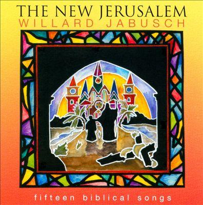 The New Jerusalem: Fifteen Biblical Songs