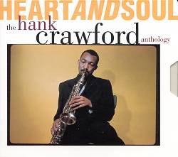 Heart and Soul: The Hank Crawford Anthology