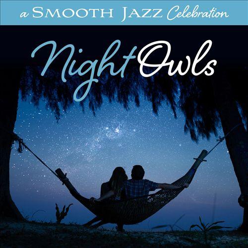 A Smooth Jazz Celebration: Night Owls