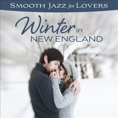Smooth Jazz for Lovers: Winter in New England