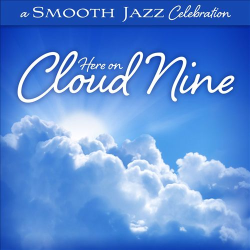 A Smooth Jazz Celebration: Here on Cloud Nine