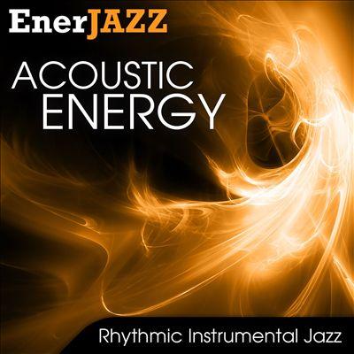 Ener-Jazz: Acoustic Energy